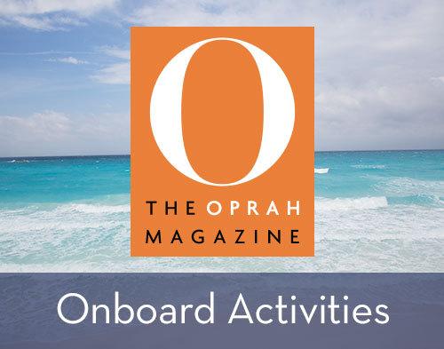 O, The Oprah Magazine Onboard Activities